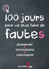 كتاب رائع جدا 100 يوم لتجنب القيام بأي خطأ في اللغة الفرنسية للتحميل 100 jours pour ne plus faire des fautes (Grammaire,Orthographe,Conjugaison)
