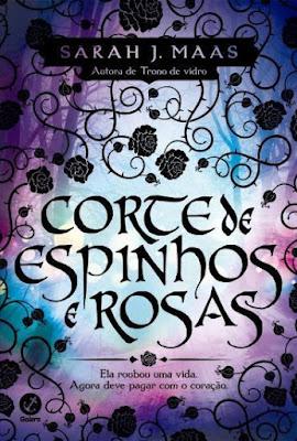 [Resenha] Corte de Espinhos e Rosas #01 - Sarah J. Maas