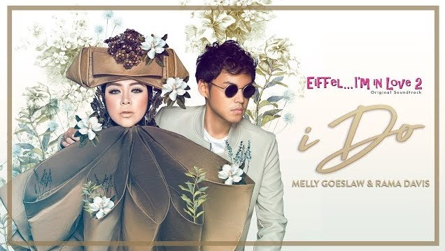 I DO - Melly Goeslaw feat Rama Davis Ost Eiffel Im In Love 2 Dengan Lirik Lagu