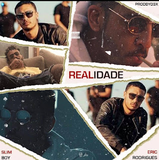 Eric Rodrigues & Prodbydex Feat. Slim Boy - Realidade