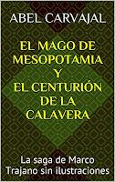 el mago de mesopotamia y el centurión de la calavera, la saga de marco trajano