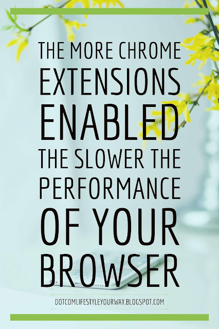 The more Chrome Extensions activated the slower the performance of your browser. Therefore, only activate the ones you use on a daily or even hourly basis.