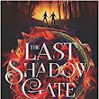 The Last Shadow Gate: The Shadow Gate Chronicles Book I (Volume 1) by Michael W. Garza