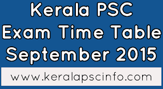 Kerala psc hall ticket september 2015, KPSC Sep hall ticket download 2015, PSC Exam time table 2015 september, Kerala Public Service Commission 2015 september exam programme, Download PSC Hall ticket Thulasi 2015, Download PSC Exam Syllabus September 2015