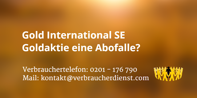 Gold International SE  Goldaktie eine Abofalle