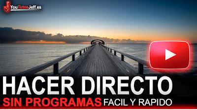 hacer un directo en youtube, Como hacer un directo en youtube, sin programas