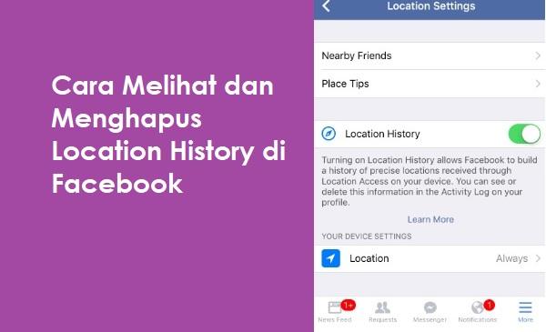 Cara Melihat dan Menghapus Location History di Facebook