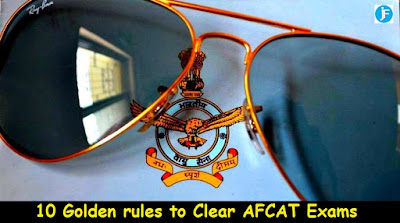 10 Golden rules to Clear AFCAT Exams