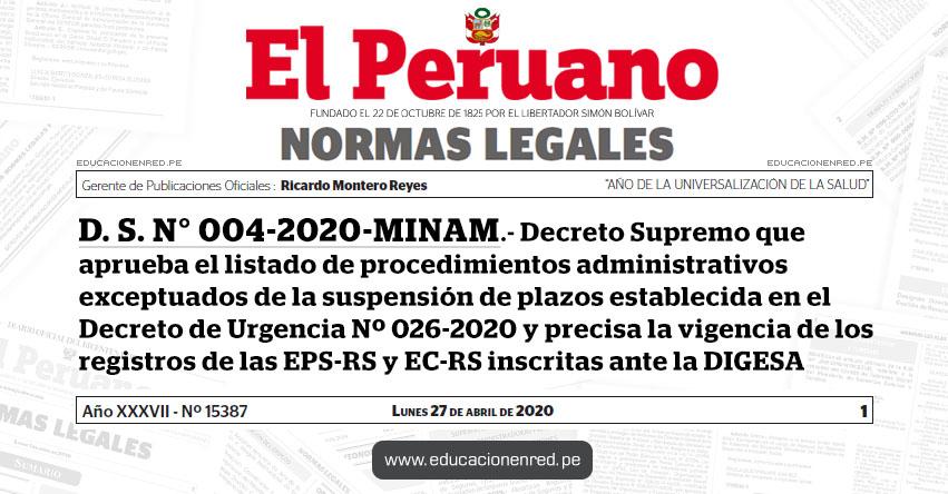 D. S. N° 004-2020-MINAM.- Decreto Supremo que aprueba el listado de procedimientos administrativos exceptuados de la suspensión de plazos establecida en el Decreto de Urgencia Nº 026-2020 y precisa la vigencia de los registros de las EPS-RS y EC-RS inscritas ante la DIGESA