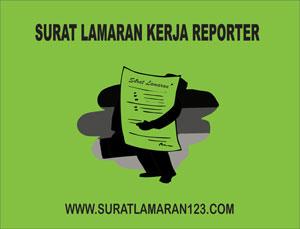 Contoh Surat Lamaran Kerja Reporter Yang Baik dan Benar