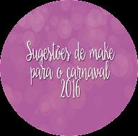 Sugestões de Make para o carnaval 2016