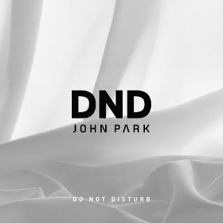 John Park 존박 - DND (Do Not Disturb) Lyrics with Hangul, Romanization and English Translation