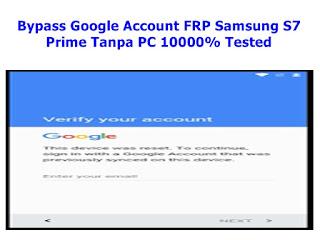 Bypass Google Account FRP Samsung S7 Prime Tanpa PC