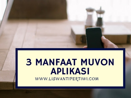 3 Manfaat MUVON Aplikasi