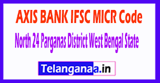 AXIS BANK IFSC MICR Code North 24 Parganas District West Bengal State
