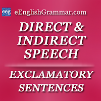 Exclamatory Sentences - Direct and Indirect Speech