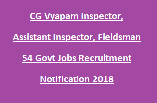 CG Vyapam Inspector, Assistant Inspector, Fieldsman Jobs Recruitment notification 2018