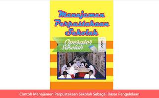 Contoh Manajemen Perpustakaan Sekolah Sebagai Dasar Pengelolaan