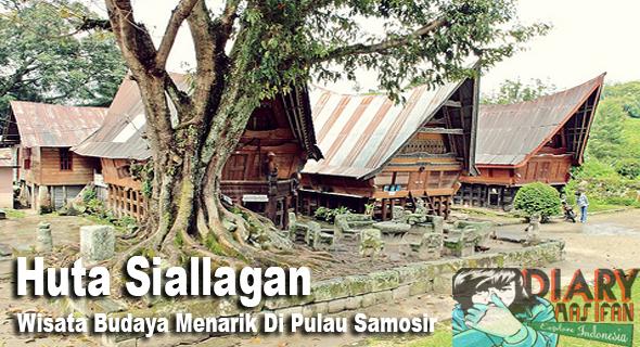 Huta Siallagan Wisata Budaya Menarik Di Pulau Samosir