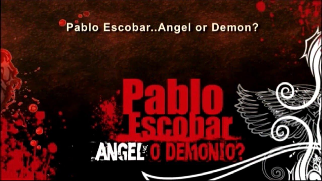 Pablo Escobar, ¿ángel o demonio?