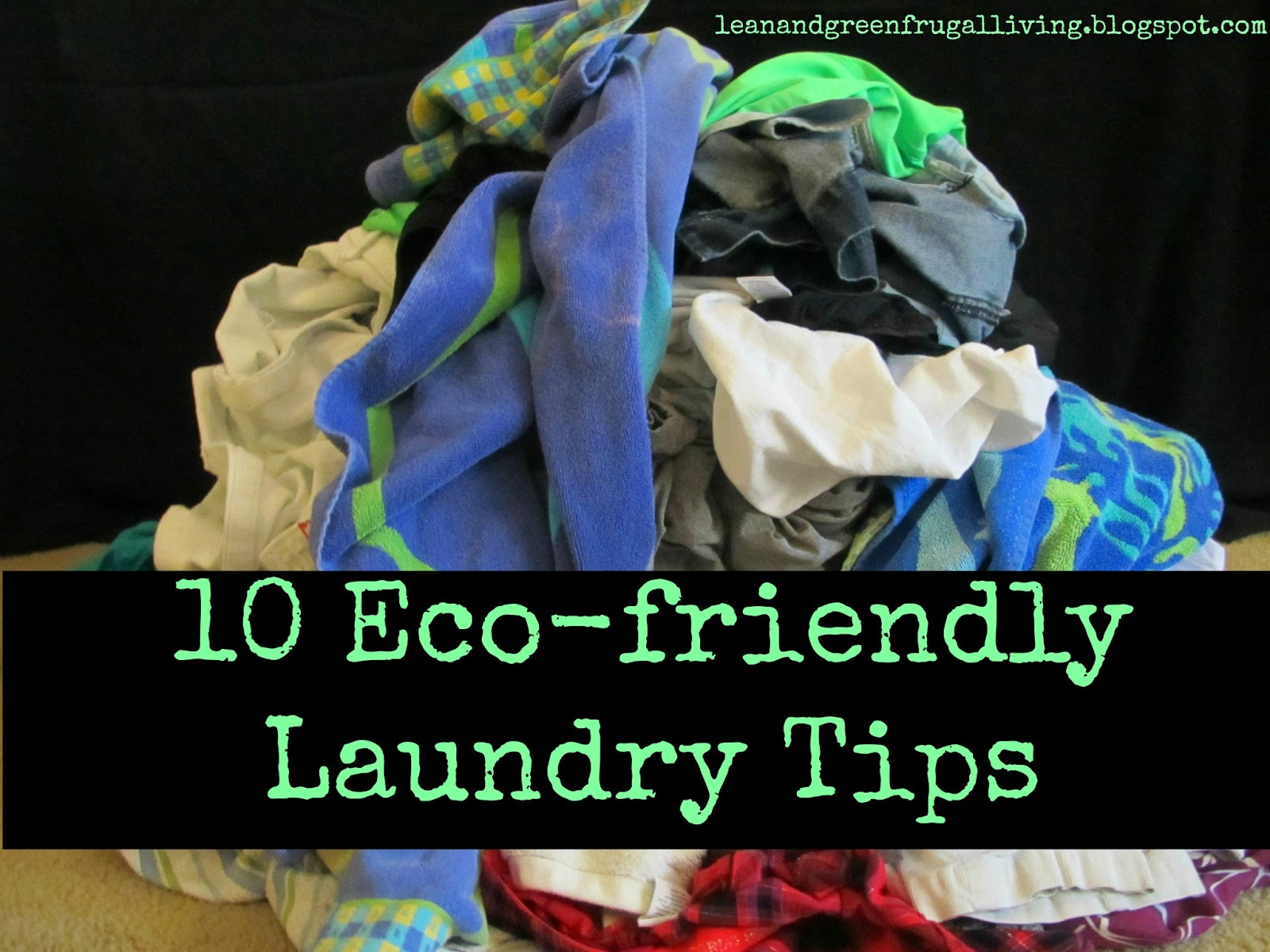 Ten Eco Friendly Laundry Tips