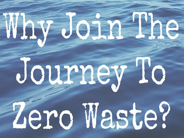 Why Join The Journey To Zero Waste