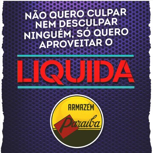 Corra para o Armazém, hoje e amanhã tem o Liquida Tudo Paraíba, com até 70% de desconto.