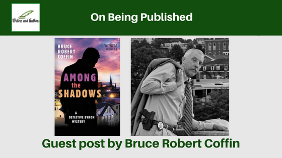 On Being Published, guest post by Bruce Robert Coffin