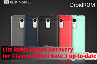 List Custom ROMs,Kernel,Recovery for Xiaomi Redmi Note 3 (Up-to-date)