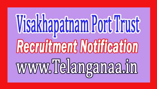 Visakhapatnam Port Trust Recruitment Notification 2017