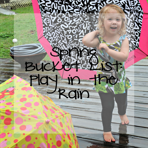 Sweet Turtle Soup: Spring Bucket List - Play in the Rain