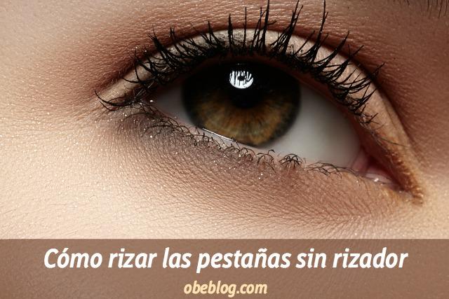 Cómo_conseguir_rizar_las_pestañas_sin_rizador_ObeBlog_01