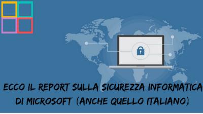 Ecco%2Bil%2BReport%2Bsulla%2Bsicurezza%2Binformatica%2Bdi%2BMicrosoft%2B%2528anche%2Bquello%2Bitaliano%2529 - Ecco il Report sulla sicurezza informatica di Microsoft (anche quello italiano)