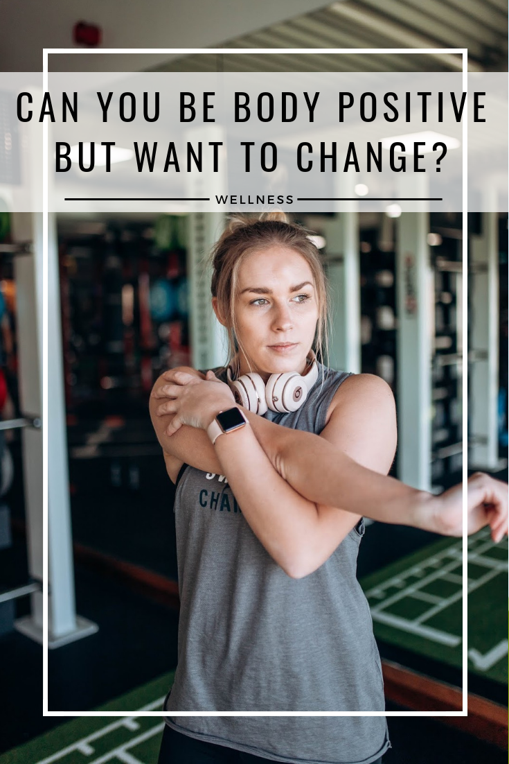 Can you be Body Positive but Want to Change? - Rachel Emily Blog