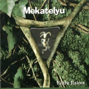 MEKATELYU - Entre Raices (2002)
