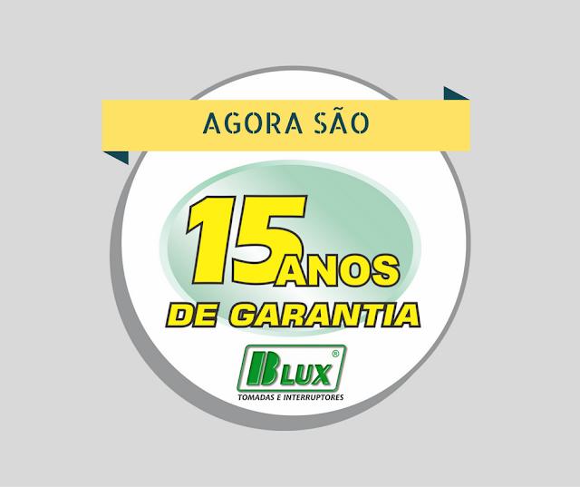 Produtos B-Lux agora têm 15 anos de garantia!
