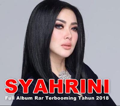 Kumpulan Lagu Syahrini Mp3 Lengkap Full Album Paling Booming Tahun 2018