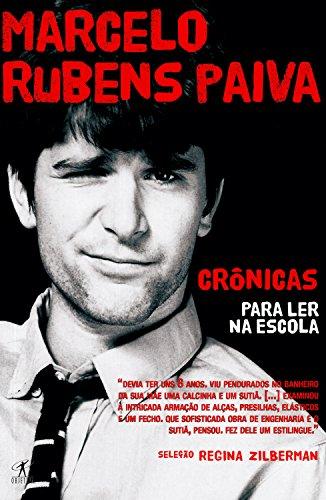 Marcelo Rubens Paiva Crônicas para ler na Escola Marcelo Rubens Paiva