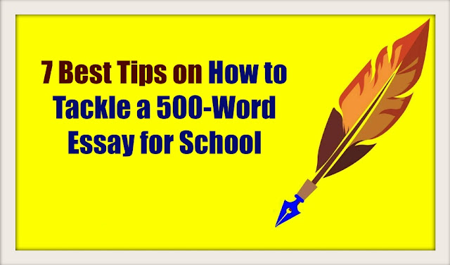 7 Best Tips on How to Tackle a 500-Word Essay for School