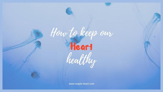 how to keep heart healthy- www.maple-heart.com