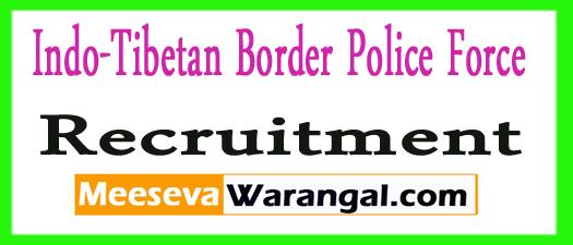 Indo-Tibetan Border Police Force Recruitment 2017