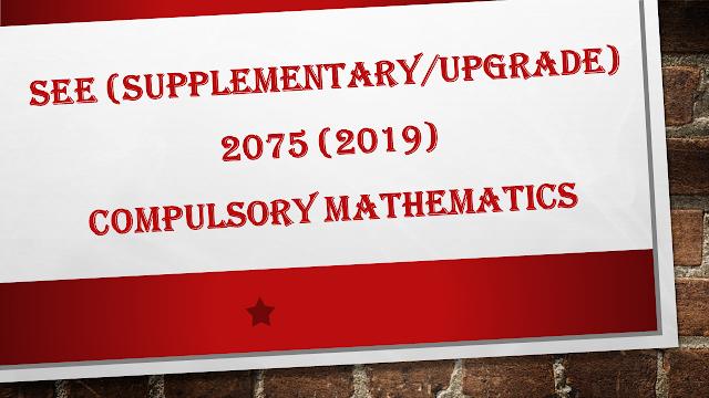 SEE 2076   Compulsory Mathematics Question    SEE (Supplementary/Upgrade)