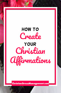 How to create your Christian affirmations