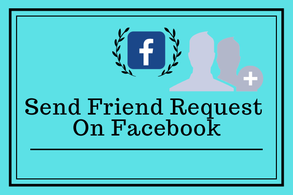 Send Friend Request On Facebook