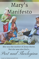 Mary was more than a Mom; she was a poet and a theologian.  Mama, you can be too!  Christmas