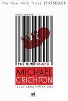 Thế Giới Nghịch - Michael Crichton