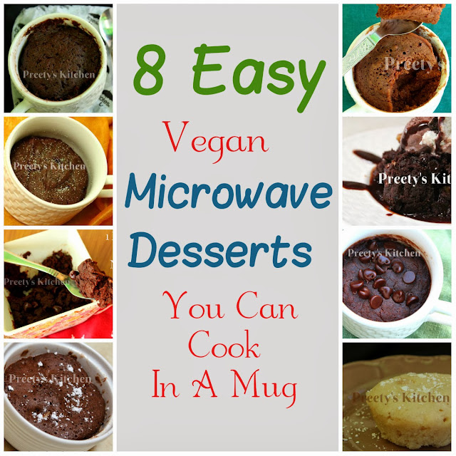 Easy Mug Recipes: Preety's Kitchen: 8 Easy Vegan Microwave Desserts You Can