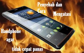 penyebab dan mengatasi smartphone panas