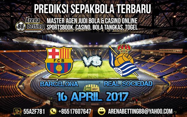 PREDIKSI PERTANDINGAN BARCELONA VS REAL SOCIEDAD 16 APRIL 2017