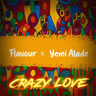 Flavour  Feat. Yemi Alade  - Crazy Love